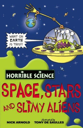 Space, Stars and Slimy Aliens (Horrible Science)