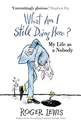 What Am I Still Doing Here?: My Life as Me