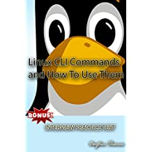 Linux Commands and How To Use Them with Interview Practice Test (English Edition)