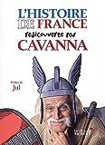 L'histoire de France redécouverte par Cavanna : Des Gaulois à Jeanne d?Arc