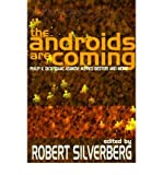 The Androids are Coming: Philip K. Dick, Isaac Asimov, Alfred Bester, and More (Paperback) - Common