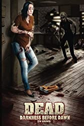 DEAD: Darkness Before Dawn: Volume 8 by TW Brown (2014-02-02)