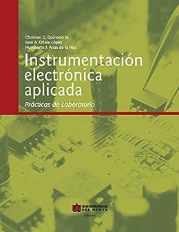Instrumentación electrónica aplicada: Prácticas de laboratorio de [Quintero, Christian, López, José