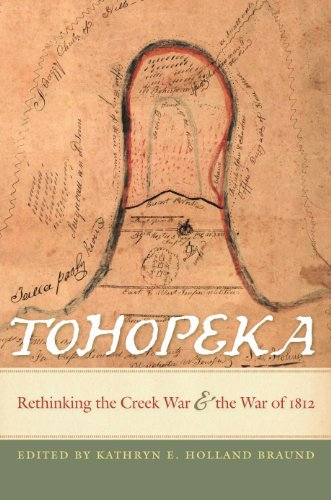 Tohopeka: Rethinking the Creek War and the War of 1812 (English Edition)