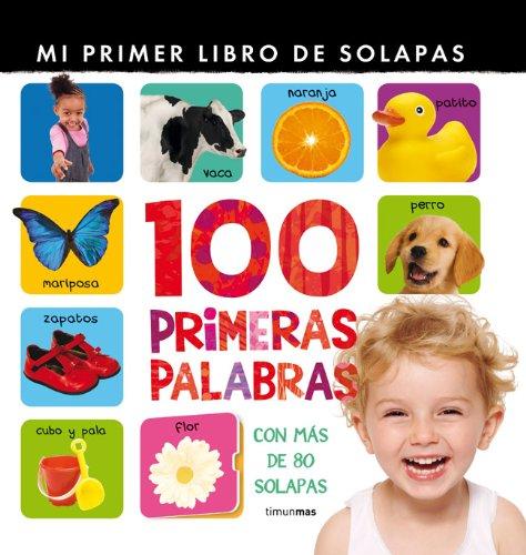 100 primeras palabras: Mi primer libro de  solapas (Autores Espanoles e Iberoameri)