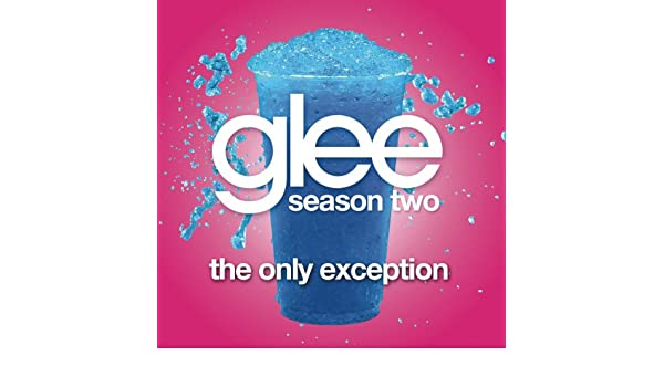 retail prices skate shoes timeless design The Only Exception (Glee Cast Version) by Glee Cast on ...