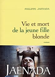 Vie et mort de la jeune fille blonde (Littérature Française)