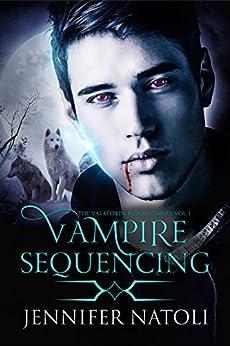 Vampire Sequencing: The Valatorin Blood Stories Vol. 1 by [Natoli, Jennifer]