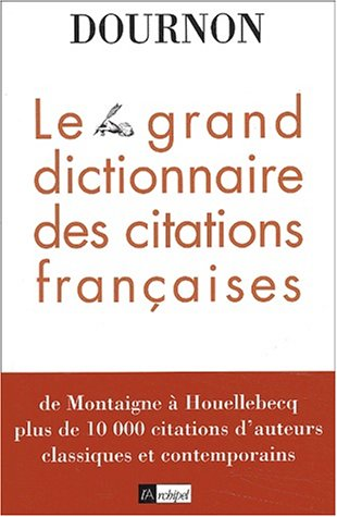 Le grand dictionnaire des citations franaises