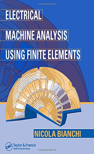 Electrical Machine Analysis Using Finite Elements (Power Electronics And Applications, Band 7)