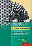 Image de Metalltechnik für die gesamte Ausbildung: Projekte und Aufgaben: Arbeitsheft