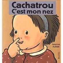 Cachatrou : C'est mon nez