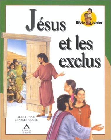 Jésus et les exclus par Albert Hari, Charles Singer