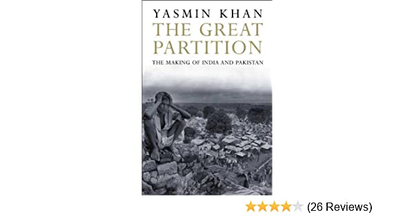 the great partition the making of india and pakistan new edition