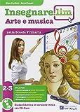 Insegnare Lim. Arte e musica. Guida didattica. Per la 2ª e 3ª classe elementare