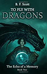 To Fly with Dragons: The Echo of a Memory