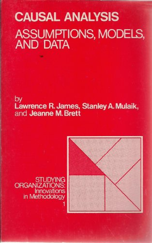 Causal Analysis: Assumptions, Models, and Data (Studying Organizations)