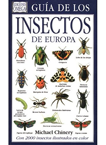 GUIA DE LOS INSECTOS DE EUROPA (GUIAS DEL NATURALISTA-INSECTOS Y ARACNIDOS) por MICHAEL CHINERY