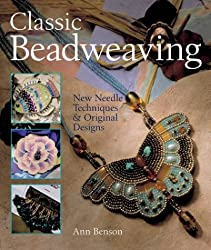 Classic Beadweaving: New Needle Techniques and Original Designs