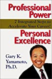Professional Power, Personal Excellence: 7 Integrated Steps to Accelerate Your Career!