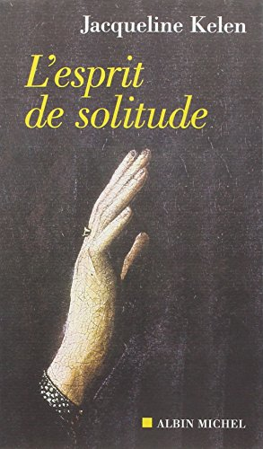 L'esprit de solitude par Jacqueline Kelen