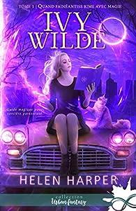 Ivy Wilde, tome 1 : Quand fainéantise rime avec magie par Helen Harper