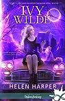Ivy Wilde, tome 1 : Quand fainéantise rime avec magie par Harper