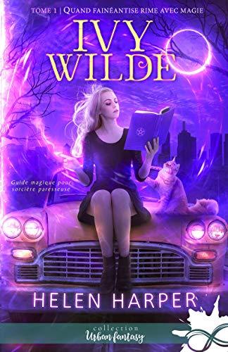 Quand fainéantise rime avec magie: Ivy Wilde, T1 par [Harper, Helen]