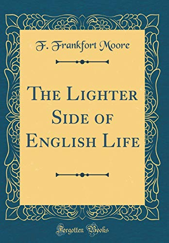 The Lighter Side of English Life (Classic Reprint)