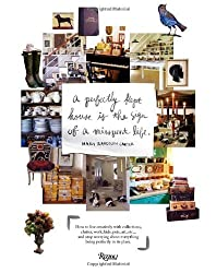 Perfectly Kept House is the Sign of A Misspent Life: How to live creatively with collections, clutter, work, kids, pets, art, etc... and stop worrying about everything being perfectly in its place. by Mary Randolph Carter (2010-10-19)