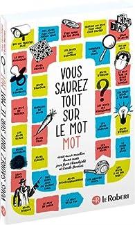 Vous saurez tout sur le mot MOT par Cécile Berriet