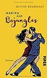 Warten auf Bojangles: Roman von Olivier Bourdeaut