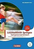 Sportarten: Leichtathletik: Springen kompetenzorientiert: Buch mit Kopiervorlagen über Webcode