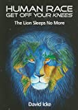 Human Race Get Off Your Knees: The Lion Sleeps No More