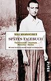 Spätes Tagebuch: Theresienstadt - Auschwitz - Warschau - Dachau - Max Mannheimer