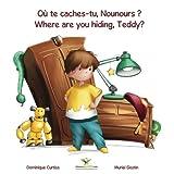 Où te caches-tu, Nounours ? - Where are you hiding, Teddy? (livre et cahier d'activités bilingues Français - Anglais)