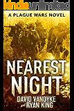 Nearest Night (Plague Wars Series Book 5)