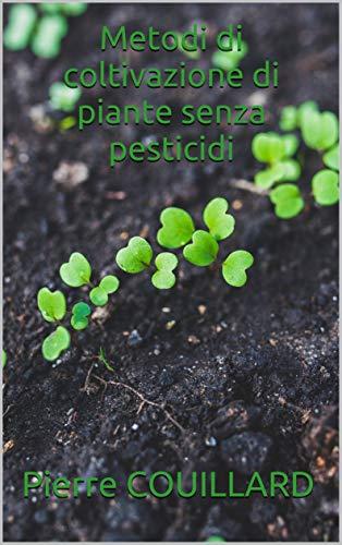 metodi di coltivazione di piante senza pesticidi