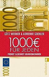 1.000 Euro für jeden: Freiheit. Gleichheit. Grundeinkommen