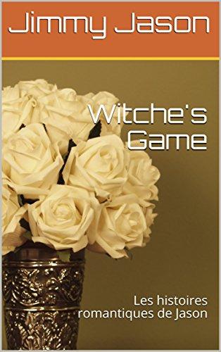 Couverture du livre Witche's Game: Les histoires romantiques de Jason