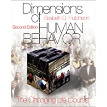 Dimensions of Human Behavior: The Changing Life Course (Sage Series in Social Work)