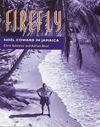 Firefly: Firefly (HB): Noel Coward in Jamaica