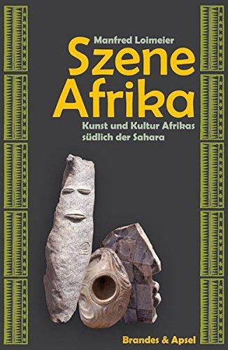 Szene Afrika: Kunst und Kultur südlich der Sahara (literarisches programm, Band 155)