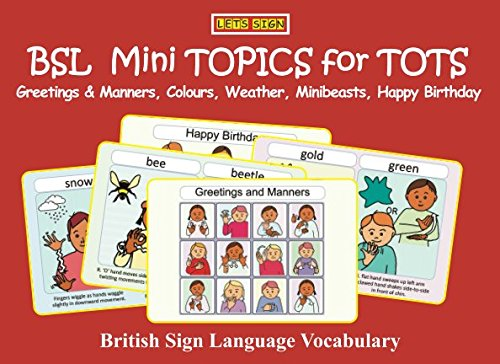 BSL Mini TOPICS for TOTS: Greetings & Manners, Colours, Weather, Minibeasts, Happy Birthday: British Sign Language Vocabulary (Let's Sign Early Years, Band 8) (Band Cath)