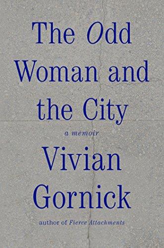 The Odd Woman and the City: A Memoir (English Edition) por Vivian Gornick