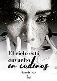 El cielo está envuelto en cadenas (Spanish Edition)
