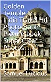 Golden Temple In India Travel Hd Photograph Picture book Super Clear Photos (English Edition)