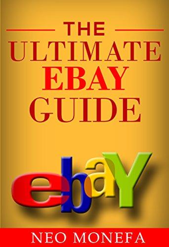 ebay-the-ultimate-ebay-guide-ebay-buying-ebay-selling-ebay-com-ebay-for-dummies-ebay-selling-mastery