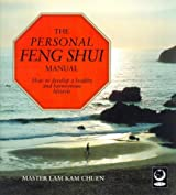 The Personal Feng Shui Manual: How to Develop a Healthy and Harmonious Lifestyle (A Gaia original)