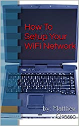 How To Setup Your WiFi Network (English Edition)